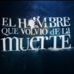 El Hombre que Volvio de la Muerte (Titulos de apertura) The man who returned from Death (Opening Titles)