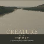Creature of the Estuary